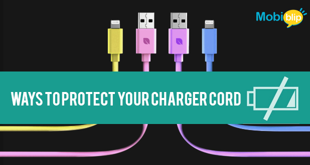 Ways to protect your charger cord