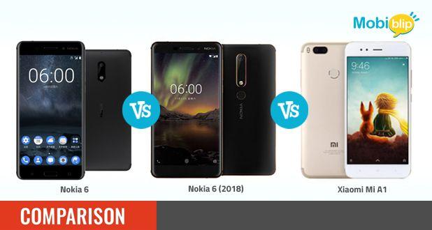 Nokia 6 (2018) vs Nokia 6 vs Xiaomi Mi A1