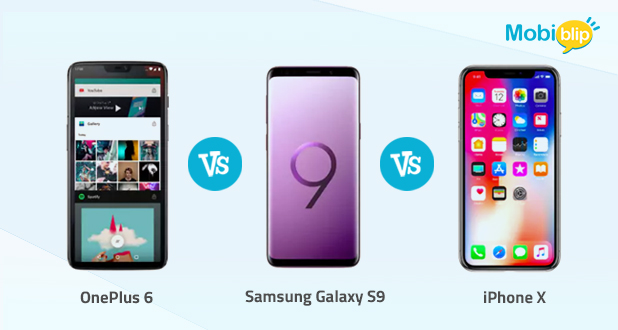 Comparison: OnePlus 6 v/s Galaxy S9+ v/s iPhone X